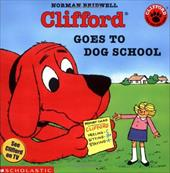 Clifford Goes to Dog School - Bridwell, Norman