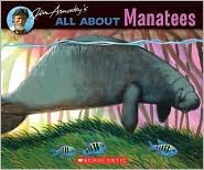 All about Manatees - Jim Arnosky