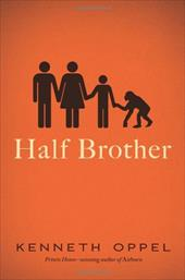 Half Brother - Oppel, Kenneth