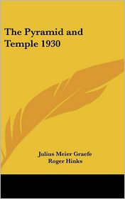 The Pyramid and Temple 1930 - Julius Meier Graefe, Roger Hinks (Translator)