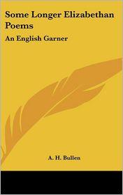 Some Longer Elizabethan Poems: An English Garner - A.H. Bullen (Introduction)