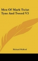Men of Mark Twixt Tyne and Tweed V3 - Richard Welford