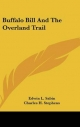 Buffalo Bill and the Overland Trail - Edwin L Sabin