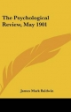Psychological Review, May 1901 - James Mark Baldwin
