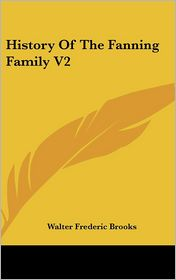 History of the Fanning Family V2 - Walter Frederic Brooks