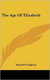 Age of Elizabeth - Mandell Creighton
