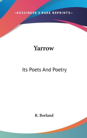 Yarrow: Its Poets and Poetry - R. Borland