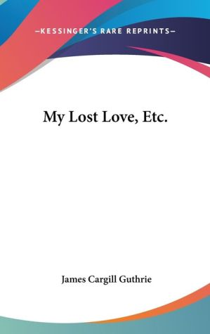 My Lost Love, Etc - James Cargill Guthrie