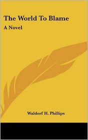 World to Blame - Waldorf Henry Phillips