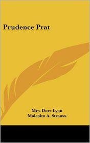 Prudence Prat - Mrs Dore Lyon, Malcolm A. Strauss (Illustrator)
