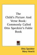 The Child's Picture and Verse Book: Commonly Called Otto Speckter's Fable Book