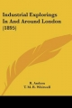 Industrial Explorings in and Around London (1895) - R Andom