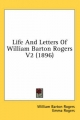 Life and Letters of William Barton Rogers V2 (1896) - William Barton Rogers; Emma Rogers; William Thompson Sedgwick