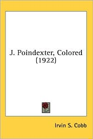J Poindexter, Colored - Irvin S. Cobb