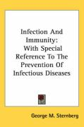 Infection and Immunity: With Special Reference to the Prevention of Infectious Diseases