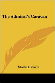 Admiral's Caravan - Charles E. Carryl