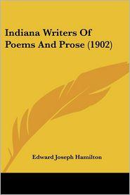 Indiana Writers Of Poems And Prose (1902) - Edward Joseph Hamilton (Editor)