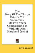 The Story of the Thirty-Third N.Y.S. Volunteers: Or Two Years Campaigning in Virginia and Maryland (1864)