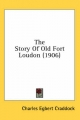 Story of Old Fort Loudon (1906) - Charles Egbert Craddock