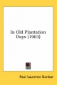 In Old Plantation Days (1903) - Paul Laurence Dunbar