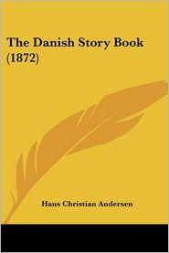 Danish Story Book - Hans Christian Andersen