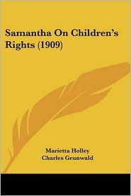 Samantha on Children's Rights - Marietta Holley, Charles Grunwald (Illustrator)