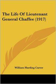 Life of Lieutenant General Chaffee - William Harding Carter