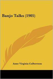 Banjo Talks - Anne Virginia Culbertson