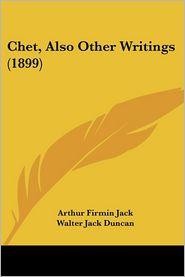 Chet, Also Other Writings - Arthur Firmin Jack, Walter Jack Duncan (Illustrator)