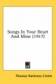 Songs in Your Heart and Mine (1917) - Thomas Harkness Litster