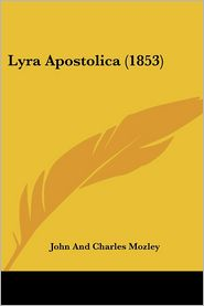 Lyra Apostolica (1853) - John And Charles Mozley