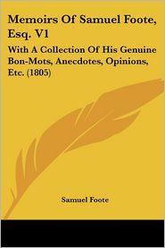 Memoirs Of Samuel Foote, Esq. V1 - Samuel Foote