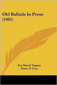 Old Ballads in Prose - Eva March Tappan, Fanny Y. Cory (Illustrator)