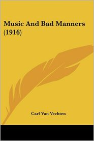 Music and Bad Manners - Carl Van Vechten
