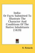 India: Or Facts Submitted to Illustrate the Character and Conditions of the Native Inhabitants (1829)