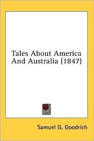Tales about America and Australia - Samuel G. Goodrich