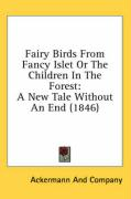 Fairy Birds from Fancy Islet or the Children in the Forest: A New Tale Without an End (1846)