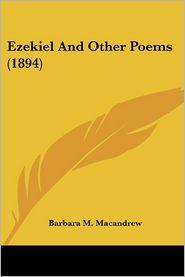 Ezekiel and Other Poems - Barbara M. Macandrew