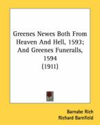 Greenes Newes Both from Heaven and Hell, 1593; And Greenes Funeralls, 1594 (1911)
