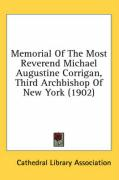 Memorial of the Most Reverend Michael Augustine Corrigan, Third Archbishop of New York (1902)