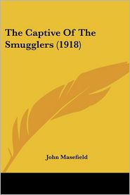 The Captive of the Smugglers (1918) - John Masefield