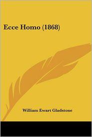 Ecce Homo (1868) - William Ewart Gladstone