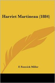 Harriet Martineau - F. Fenwick Miller