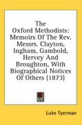 The Oxford Methodists: Memoirs of the REV. Messrs. Clayton, Ingham, Gambold, Hervey and Broughton, with Biographical Notices of Others (1873)