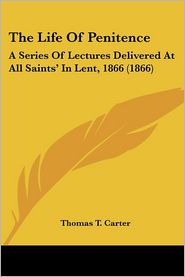 The Life Of Penitence - Thomas T. Carter