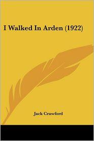 I Walked in Arden (1922) - Jack Crawford