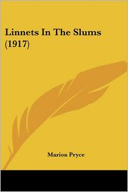 Linnets in the Slums (1917) - Marion Pryce