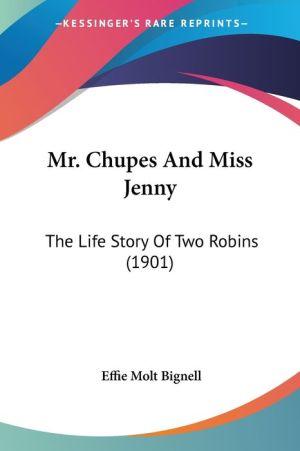 Mr. Chupes and Miss Jenny: The Life Story of Two Robins (1901)