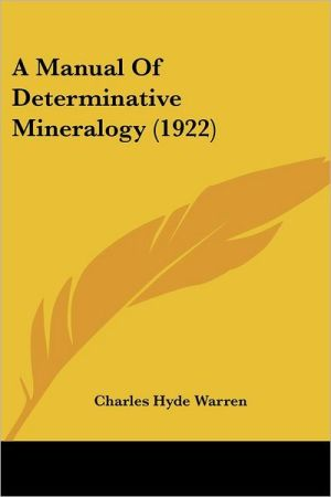A Manual of Determinative Mineralogy (1922) - Charles Hyde Warren