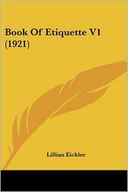 Book of Etiquette V1 (1921) - Lillian Eichler